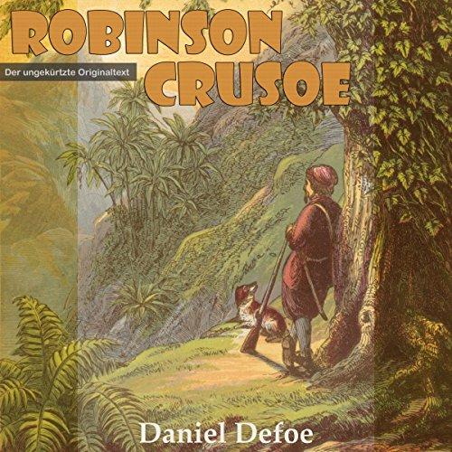 Robinson Crusoe                   Autor:                                                                                                                                 Daniel Defoe                               Sprecher:                                                                                                                                 Andreas Dietrich                      Spieldauer: 15 Std. und 35 Min.     12 Bewertungen     Gesamt 4,1