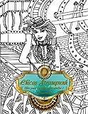 Chicas Steampunk libro para colorear para adultos 1: Volume 1