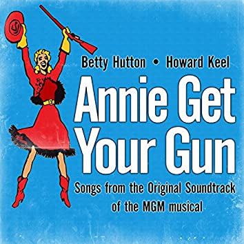 Annie Get Your Gun (Songs from the Original Soundtrack of the MGM musical)