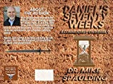 Daniel's Seventy Weeks - A Commentary On Daniel 9 (English Edition)