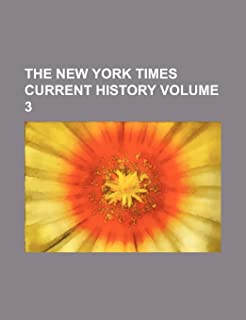 The New York Times Current History Volume 3