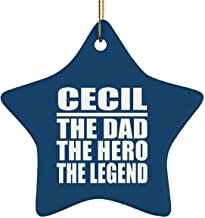 Designsify Cecil The Dad The Hero The Legend - Star Ornament Royal Birthday Anniversary Christmas Thanksgiving