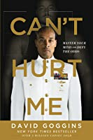 Can't Hurt Me: Master Your Mind and Defy the Odds
