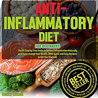 Anti-Inflammatory Diet for Beginners: The #1 Step by Step Guide to Reduce Inflammation Naturally and Supercharge Your Health  cover art