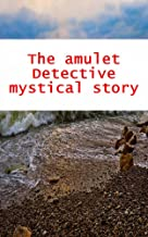 The amulet Detective mystical story