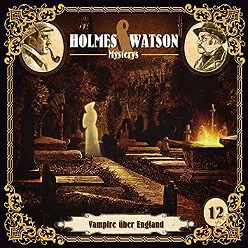 Holmes & Watson Mysterys Teil 12 - Vampire über England