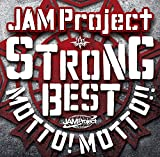 JAM Project 15th Anniversary Strong Best Album MOTTO! MOTTO!!-2015-
