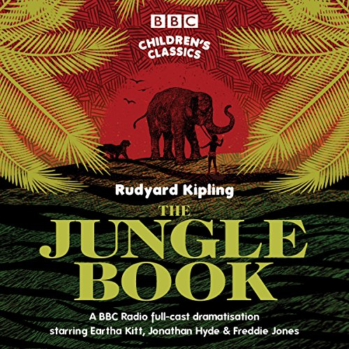 The Jungle Book (BBC Children's Classics)                   By:                                                                                                                                 Rudyard Kipling                               Narrated by:                                                                                                                                 Eartha Kitt,                                                                                        Freddie Jones,                                                                                        Jonathan Hyde,                   and others                 Length: 2 hrs and 15 mins     10 ratings     Overall 4.1