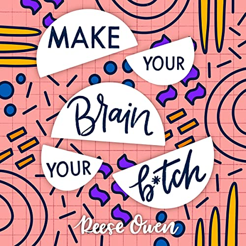 Make Your Brain Your B*tch cover art