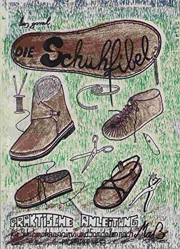 Die Schuhfibel: Schuhe selber machen