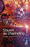 S'ouvrir au channeling - Comment se relier à son guide (Channels) - Format Kindle - 9782845940857 - 11,99 €
