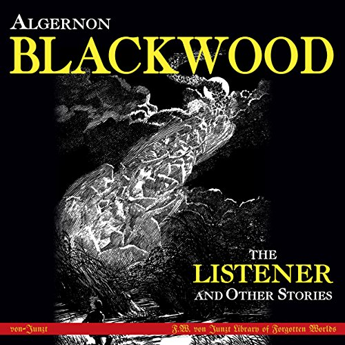 The Listener and Other Stories                   De :                                                                                                                                 Algernon Blackwood CBE                               Lu par :                                                                                                                                 Finn J.D. John                      Durée : 8 h et 1 min     Pas de notations     Global 0,0