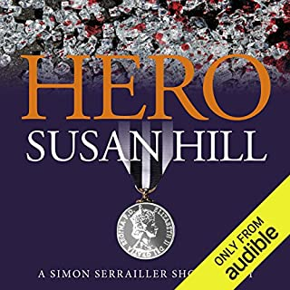 Hero: A Simon Serrailler Short Story                   By:                                                                                                                                 Susan Hill                               Narrated by:                                                                                                                                 Steven Pacey                      Length: 51 mins     133 ratings     Overall 4.1