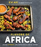 Flavors of Africa: Discover Authentic Family Recipes from All Over the Continent