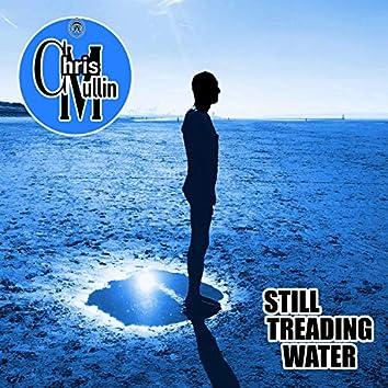 Still Treading Water