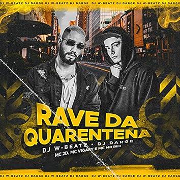 Rave da Quarentena (feat. MC 2D, MC Vigary & Mc Mr. Bim) (Remix)
