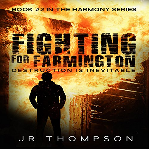 Couverture de Fighting for Farmington: Destruction Is Inevitable
