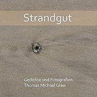 Strandgut: Gedichte und Fotografien