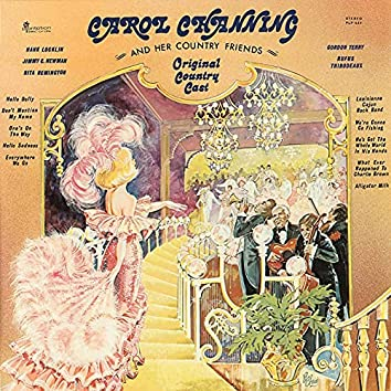 Carol Channing and Her Country Friends: Original Country Cast