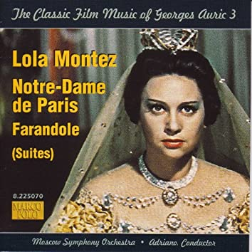 AURIC: Lola Montez / Notre-Dame de Paris / Farandole