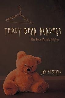 Teddy Bear Murders: The Four Deadly Hellos