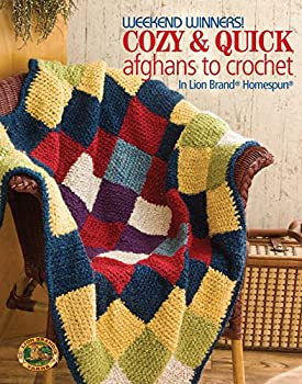 Weekend Winners! Cozy and Quick Afghans to Crochet in Lion Brand Homespun-Grannies blocks strips or all in one piece it s easy to make these adorable blankets in next to no time