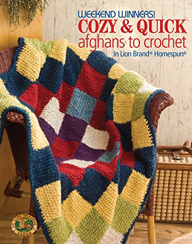 Weekend Winners! Cozy and Quick Afghans to Crochet in Lion Brand Homespun-Grannies, blocks, strips or all in one piece, it's easy to make these adorable blankets in next to no time