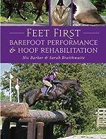 Feet First: Barefoot Performance and Hoof Rehabilitation