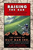 Raising the Bar: Integrity and Passion in Life and Business: The Story of Clif Bar Inc. (English Edition)