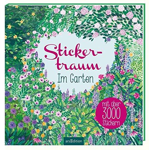 Stickertraum - Im Garten: Mit über 3000 Stickern