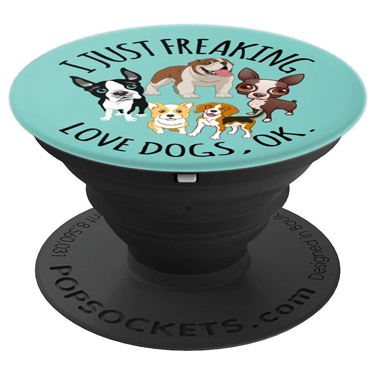 Cute funny dog lover gift - I just freaking love dogs ok - PopSockets Grip and Stand for Phones and Tablets