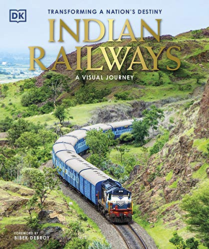 Indian Railways- A Visual Journey: Transforming a Nation's Destiny