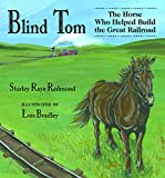 Image of Blind Tom: The Horse Who Helped Build the Great Railroad