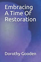 Embracing A Time Of Restoration