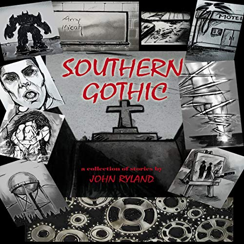 Southern Gothic Audiobook By John Ryland cover art