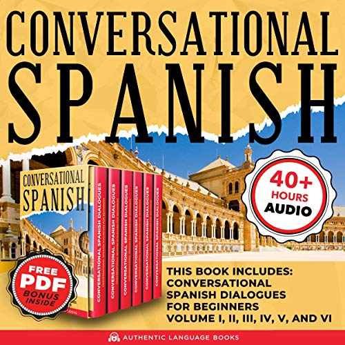 Page de couverture de Conversational Spanish: This Book Includes: Conversational Spanish Dialogues for Beginners Volume I, II, III, IV, V, and VI