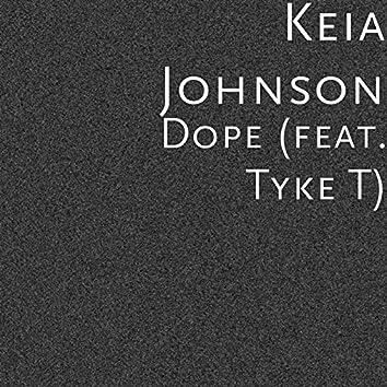 Dope (feat. Tyke T)