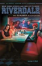 Riverdale: Bd. 1: Die geheimen Geschichten