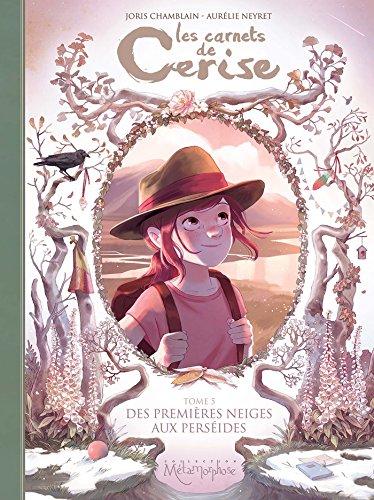 Les Carnets de Cerise T05: Des premières neiges aux perséides