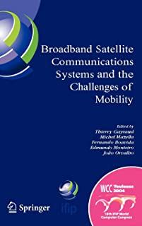 Broadband Satellite Communication Systems and the Challenges of Mobility: IFIP TC6 Workshops on Broadband Satellite Commun...