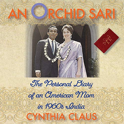 An Orchid Sari: The Personal Diary of an American Mom in 1960s India cover art