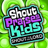 Shout to the Lord Kids