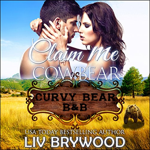 Claim Me Cowbear     Curvy Bear B&B, Book 2              By:                                                                                                                                 Liv Brywood                               Narrated by:                                                                                                                                 Beth Roeg                      Length: 2 hrs and 43 mins     10 ratings     Overall 4.8