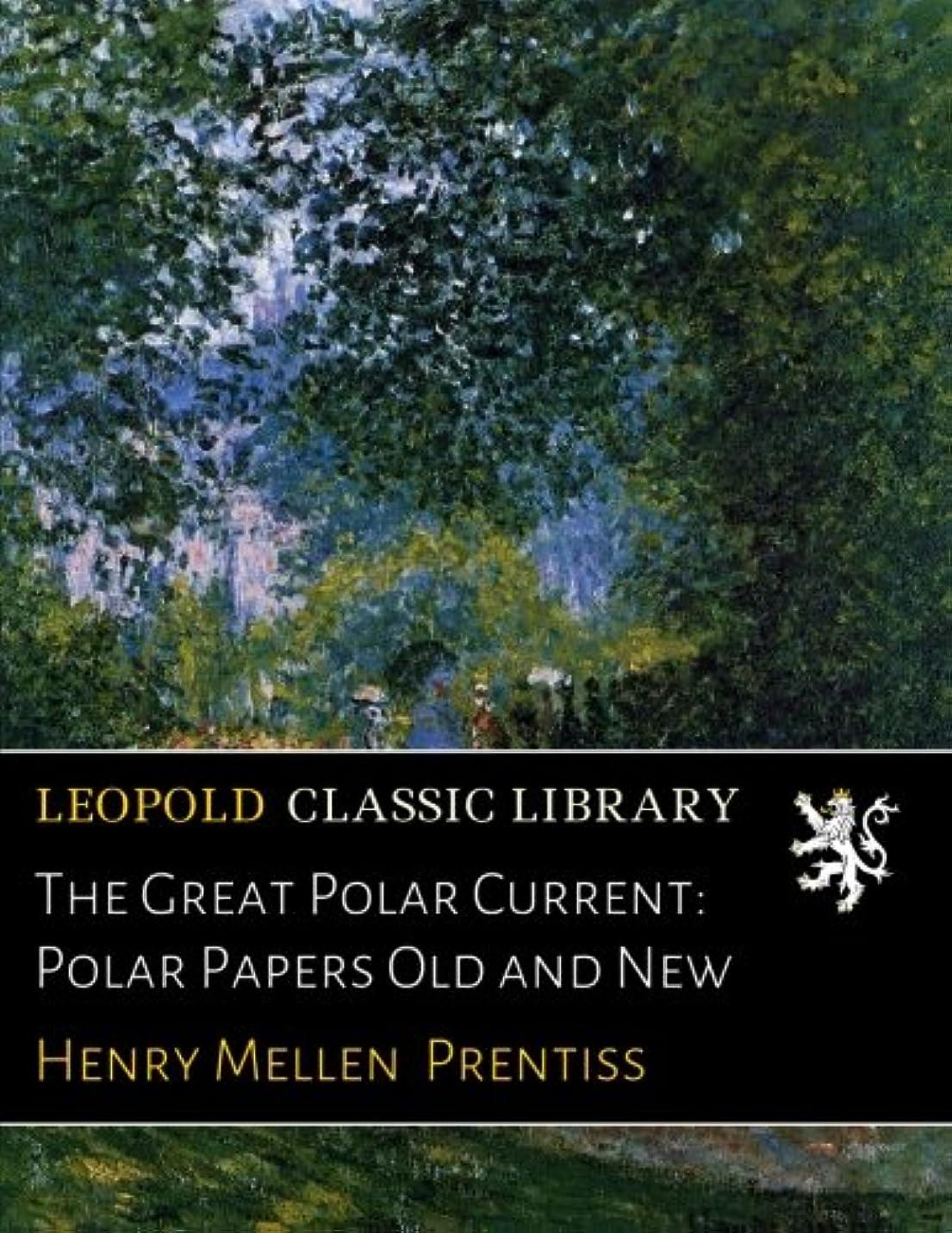 伝記何もないギャザーThe Great Polar Current: Polar Papers Old and New