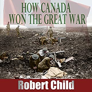 How Canada Won the Great War cover art