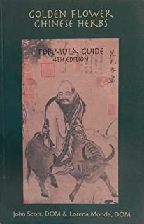 Golden Flower Chinese Herbs : Formula Guide (4th Edition)