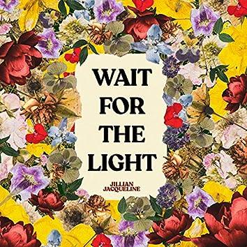 Wait for the Light