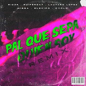 Pal Que Sepa Quién Soy (Remix)