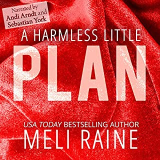 A Harmless Little Plan     Harmless, Volume 3              By:                                                                                                                                 Meli Raine                               Narrated by:                                                                                                                                 Sebastian York,                                                                                        Andi Arndt                      Length: 5 hrs and 17 mins     111 ratings     Overall 4.5