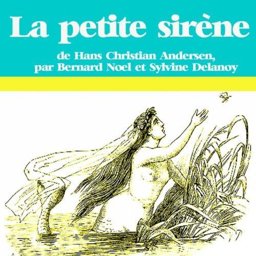 Bernard Noël, Sylvine Delannoy